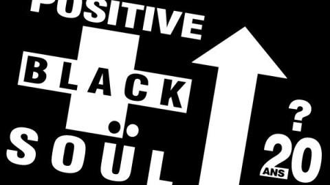Positive Black Soul, 20 ans deja?